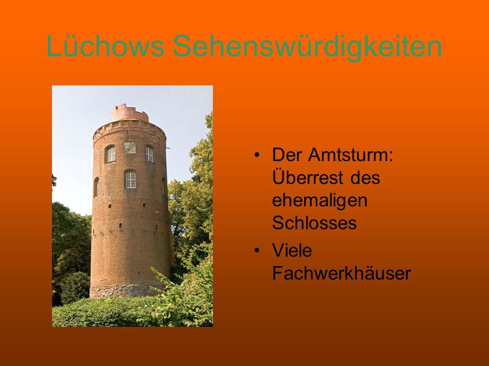 Lüchows Sehenswürdigkeiten Der Amtsturm: Überrest des ehemaligen Schlosses Viele Fachwerkhäuser