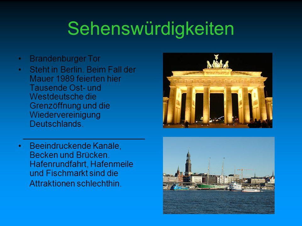 Sehenswürdigkeiten Brandenburger Tor Steht in Berlin. Beim Fall der Mauer 1989 feierten hier Tausende Ost- und Westdeutsche die Grenzöffnung und die W