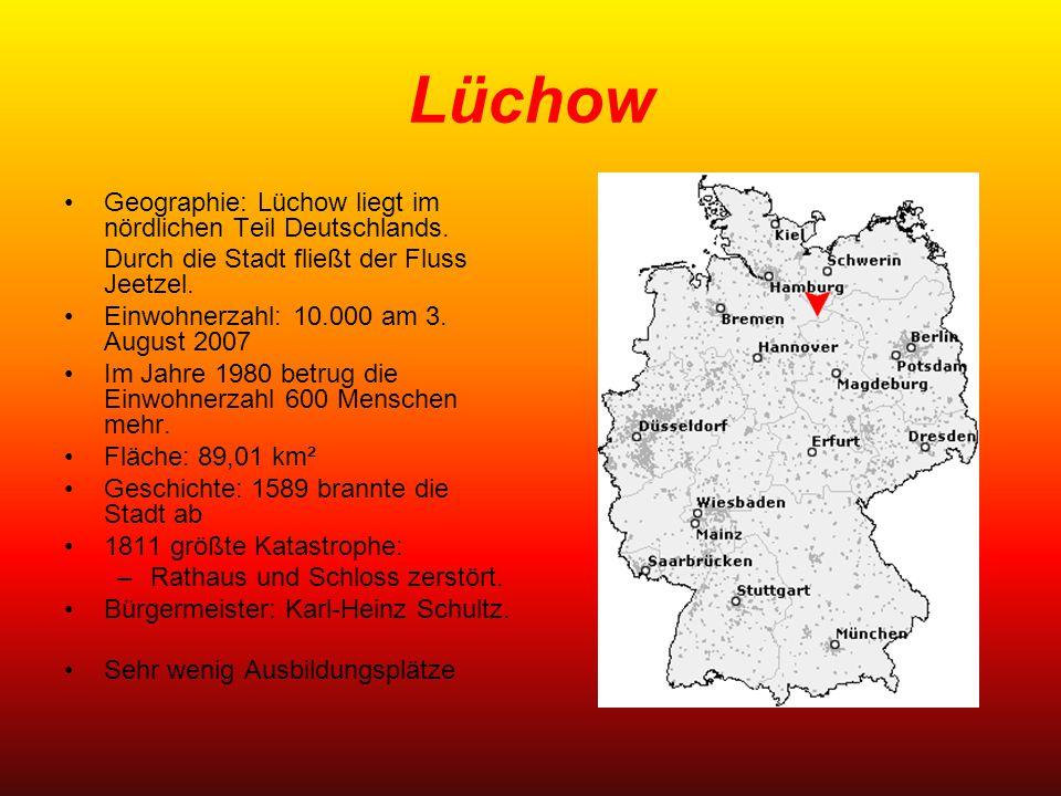 Lüchow Geographie: Lüchow liegt im nördlichen Teil Deutschlands. Durch die Stadt fließt der Fluss Jeetzel. Einwohnerzahl: 10.000 am 3. August 2007 Im