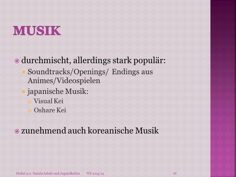  durchmischt, allerdings stark populär:  Soundtracks/Openings/ Endings aus Animes/Videospielen  japanische Musik: Visual Kei Oshare Kei  zunehmend