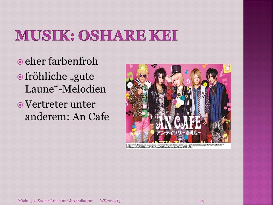 """ eher farbenfroh  fröhliche """"gute Laune""""-Melodien  Vertreter unter anderem: An Cafe Modul 9.2: Soziale Arbeit und Jugendkultur WS 2014/15 14"""