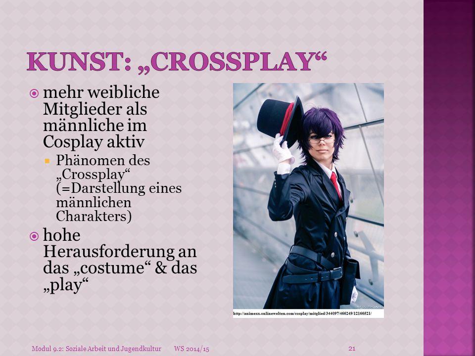 """ mehr weibliche Mitglieder als männliche im Cosplay aktiv  Phänomen des """"Crossplay"""" (=Darstellung eines männlichen Charakters)  hohe Herausforderun"""