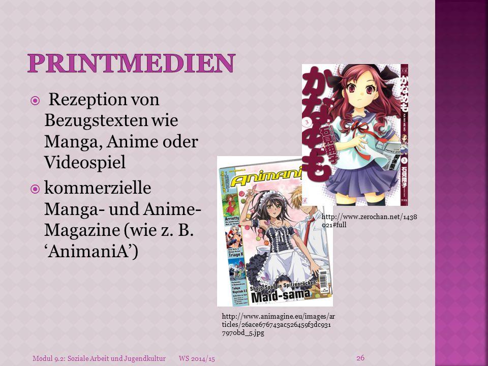  Rezeption von Bezugstexten wie Manga, Anime oder Videospiel  kommerzielle Manga- und Anime- Magazine (wie z. B. 'AnimaniA') http://www.animagine.eu