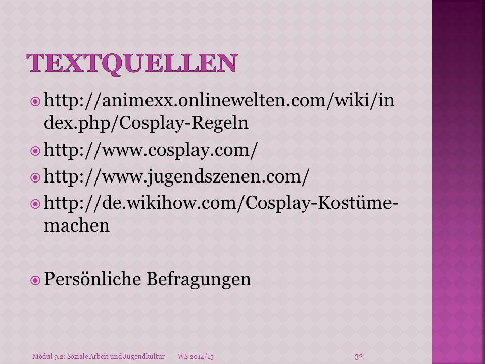  http://animexx.onlinewelten.com/wiki/in dex.php/Cosplay-Regeln  http://www.cosplay.com/  http://www.jugendszenen.com/  http://de.wikihow.com/Cosp
