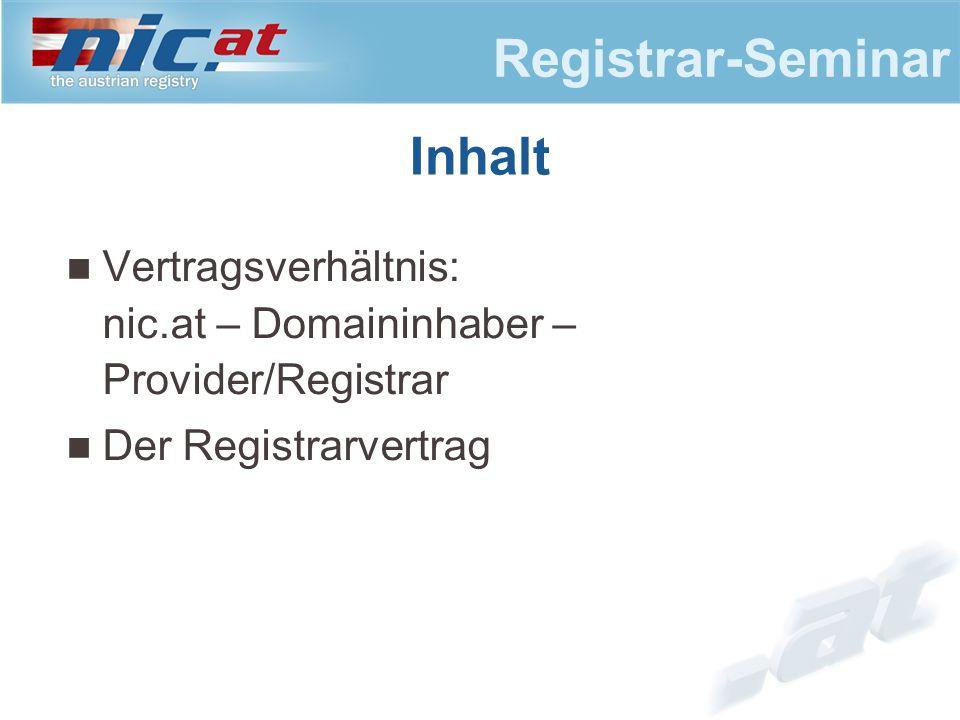 Registrar-Seminar Vertragsverhältnis: Nic.at – Domaininhaber – Registrar/Provider