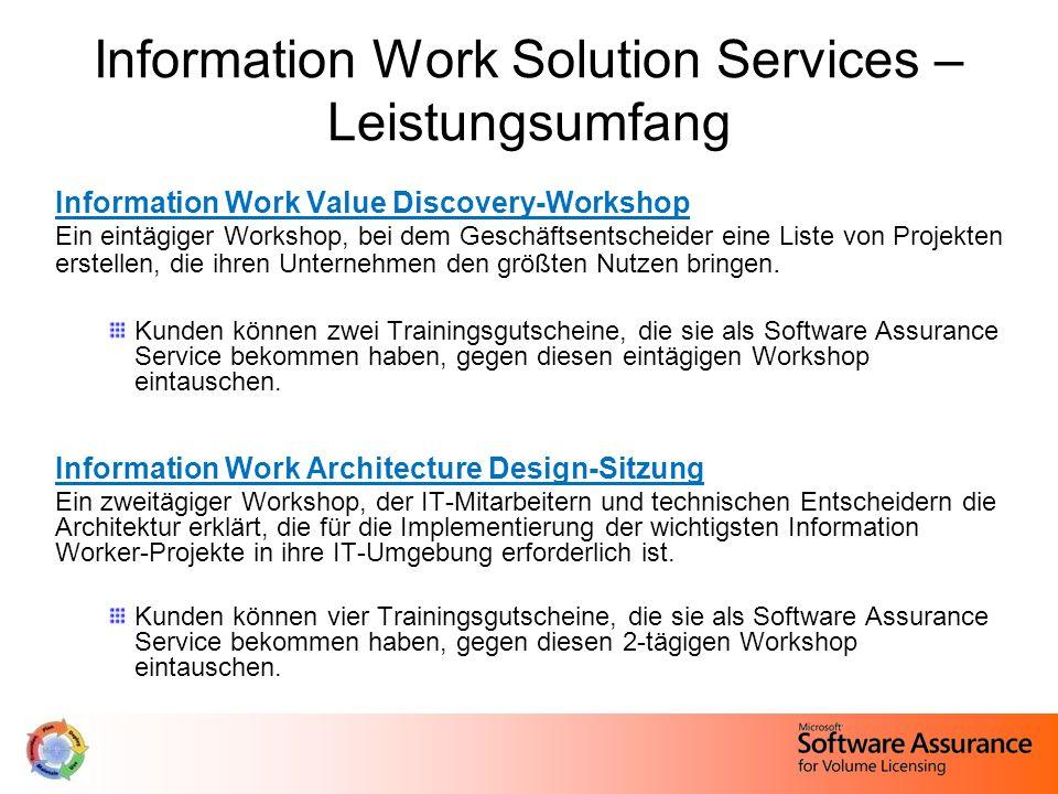 Information Work Solution Services – Leistungsumfang Information Work Value Discovery-Workshop Ein eintägiger Workshop, bei dem Geschäftsentscheider eine Liste von Projekten erstellen, die ihren Unternehmen den größten Nutzen bringen.