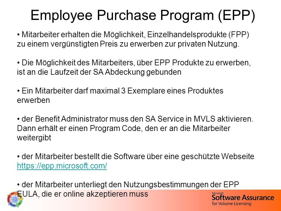 Employee Purchase Program (EPP) Mitarbeiter erhalten die Möglichkeit, Einzelhandelsprodukte (FPP) zu einem vergünstigten Preis zu erwerben zur privaten Nutzung.