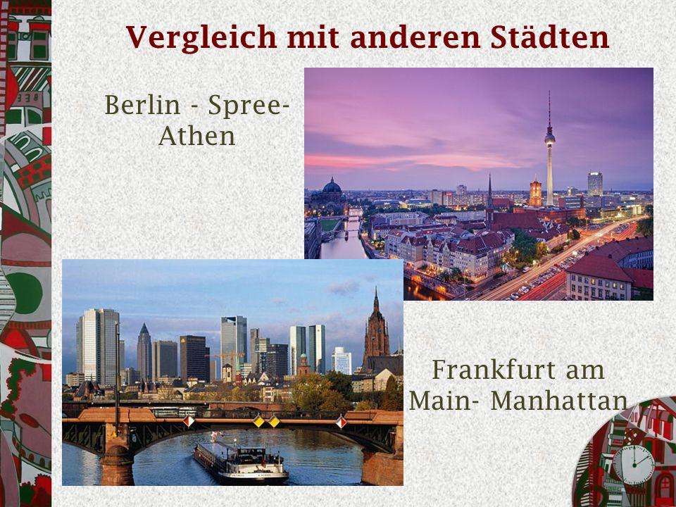 Vergleich mit anderen Städten Berlin - Spree- Athen Frankfurt am Main- Manhattan