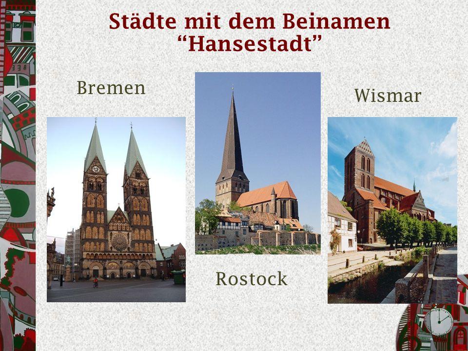 Städte mit dem Beinamen Hansestadt Bremen Rostock Wismar