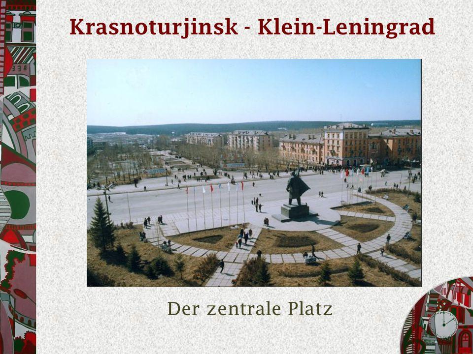 Krasnoturjinsk - Klein-Leningrad Der zentrale Platz