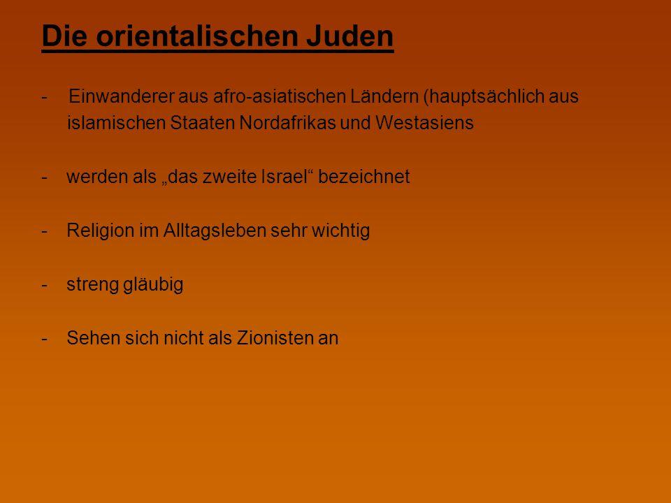"""Die orientalischen Juden - Einwanderer aus afro-asiatischen Ländern (hauptsächlich aus islamischen Staaten Nordafrikas und Westasiens -werden als """"das"""
