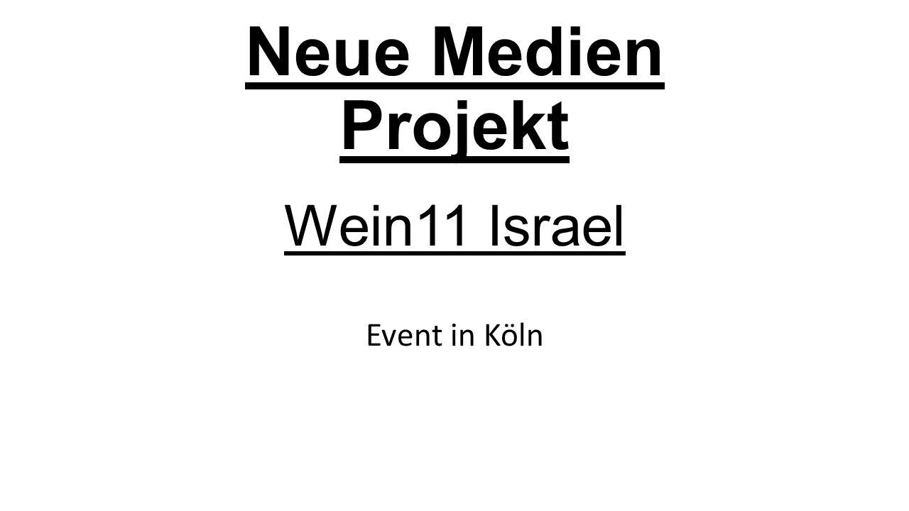 Neue Medien Projekt Wein11 Israel Event in Köln