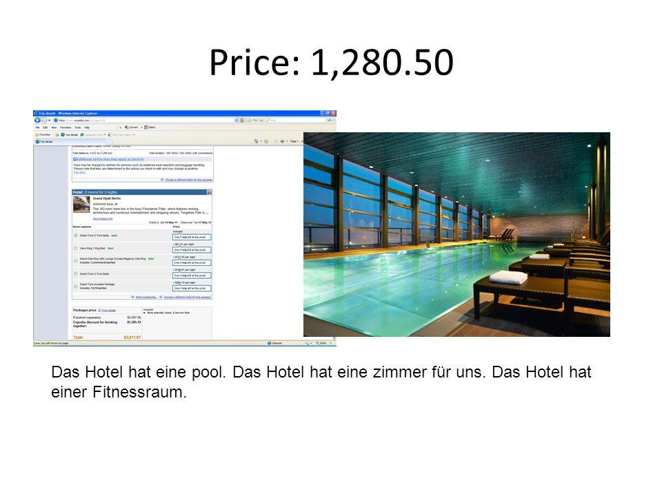 Price: 1,280.50 Das Hotel hat eine pool. Das Hotel hat eine zimmer für uns.