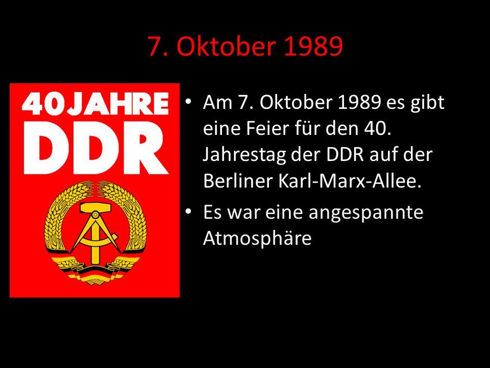 7.Oktober 1989 Am 7. Oktober 1989 es gibt eine Feier für den 40.