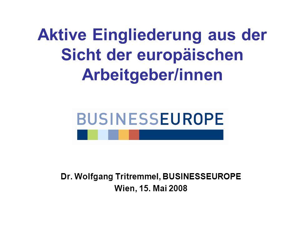 Aktive Eingliederung aus der Sicht der europäischen Arbeitgeber/innen Dr.