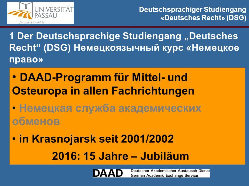 """Deutschsprachiger Studiengang «Deutsches Recht» (DSG) 1.1 Ziele des DSG """"Deutsches Recht :"""