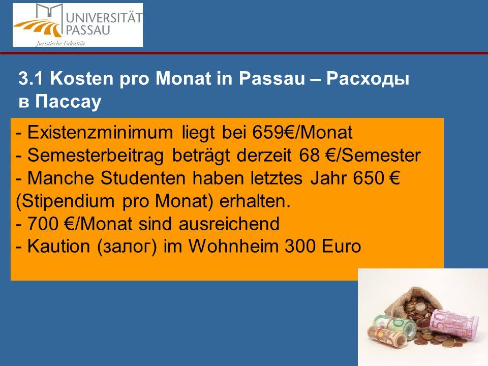 - Existenzminimum liegt bei 659€/Monat - Semesterbeitrag beträgt derzeit 68 €/Semester - Manche Studenten haben letztes Jahr 650 € (Stipendium pro Monat) erhalten.
