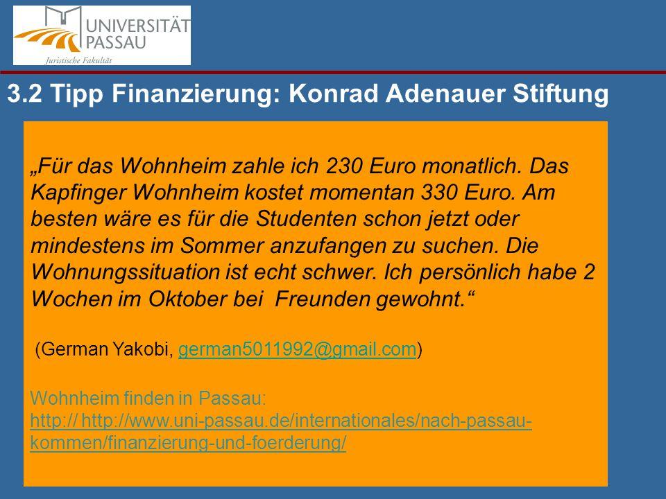 """""""Für das Wohnheim zahle ich 230 Euro monatlich.Das Kapfinger Wohnheim kostet momentan 330 Euro."""