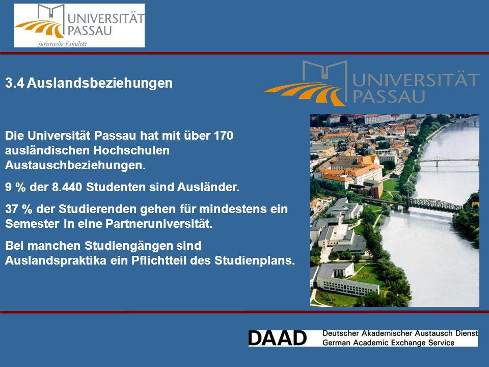 3.4 Auslandsbeziehungen Die Universität Passau hat mit über 170 ausländischen Hochschulen Austauschbeziehungen.