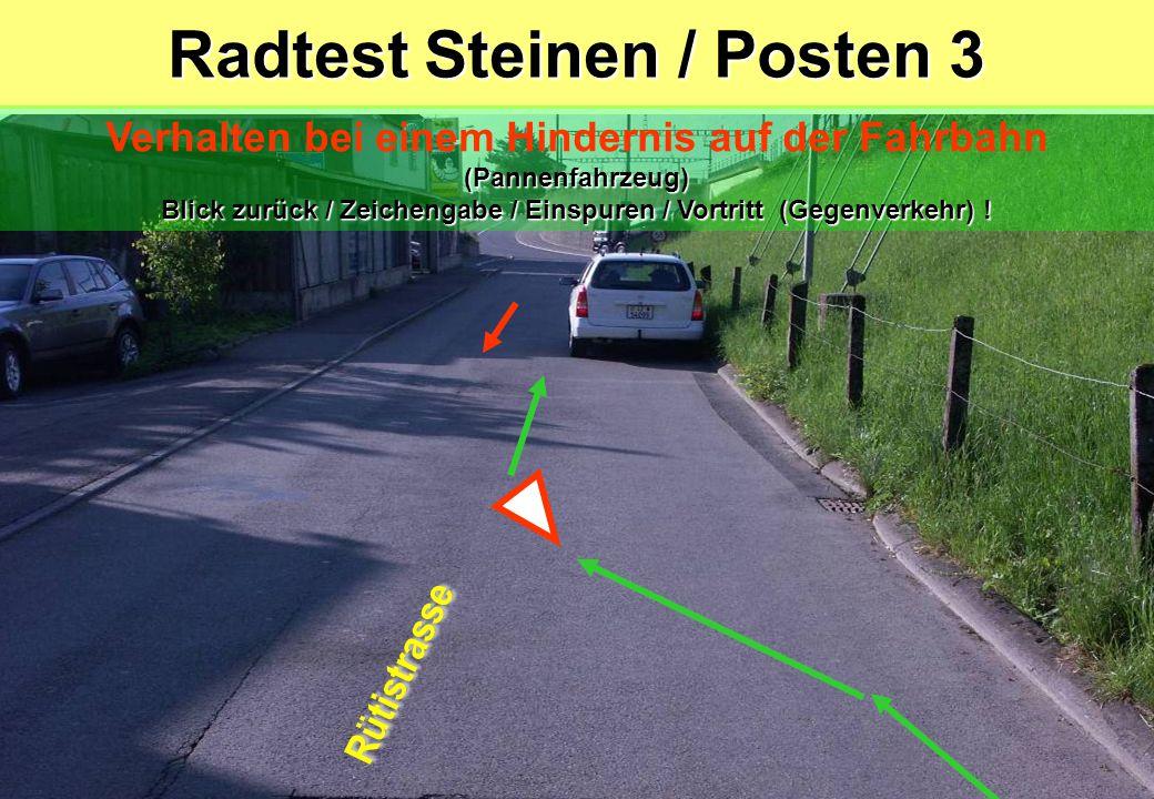 Radtest Steinen / Posten 3 (Pannenfahrzeug) Blick zurück / Zeichengabe / Einspuren / Vortritt (Gegenverkehr) .