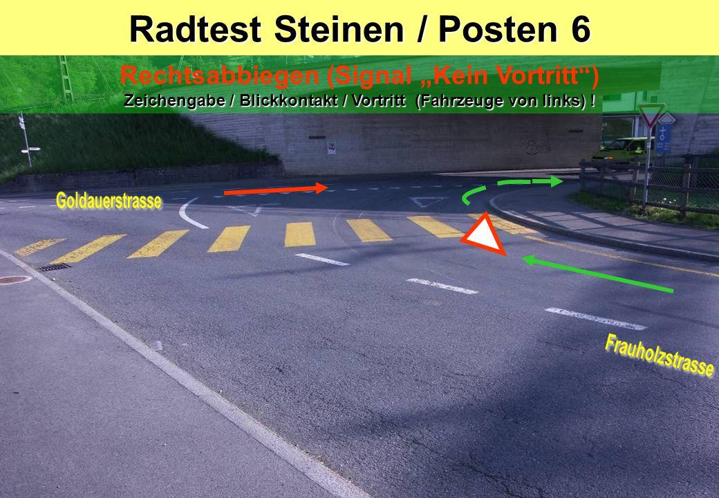 """Radtest Steinen / Posten 6 Rechtsabbiegen (Signal """"Kein Vortritt ) Zeichengabe / Blickkontakt / Vortritt (Fahrzeuge von links) !"""