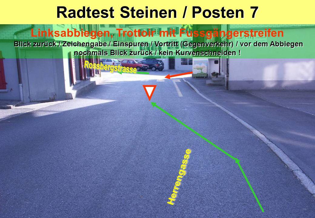 Radtest Steinen / Posten 7 Blick zurück / Zeichengabe / Einspuren / Vortritt (Gegenverkehr) / vor dem Abbiegen nochmals Blick zurück / kein Kurvenschneiden .