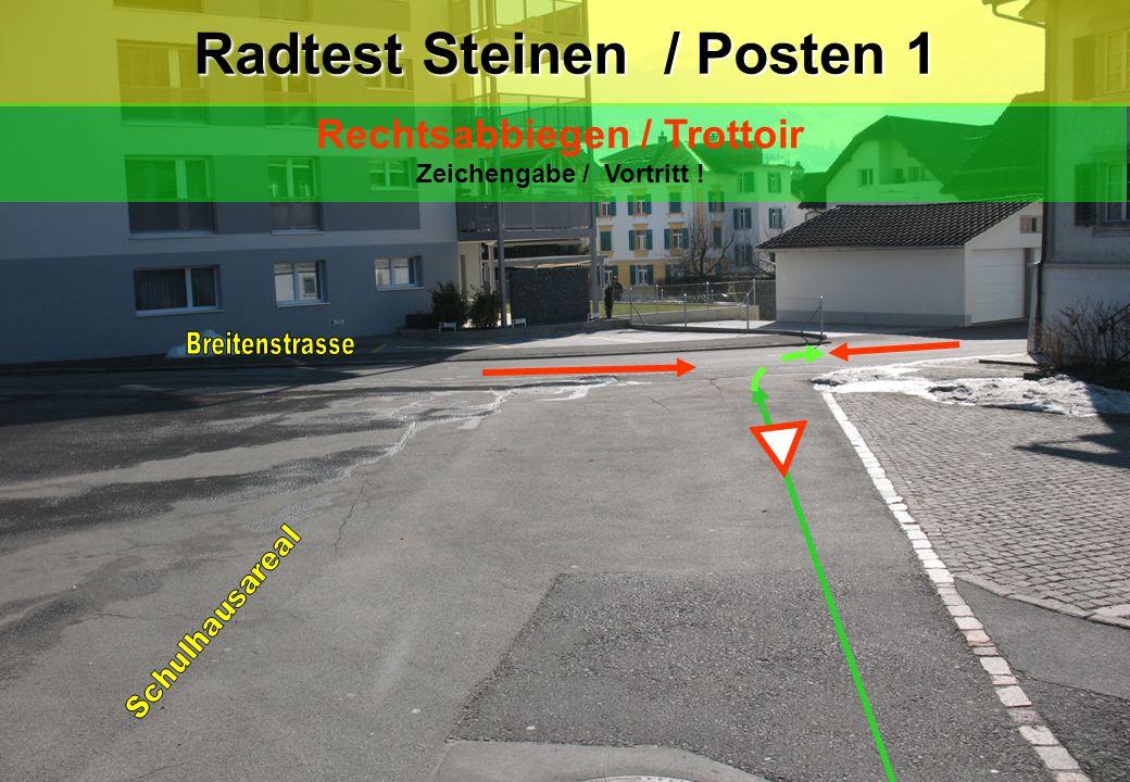Radtest Steinen / Posten 1 Rechtsabbiegen / Trottoir Zeichengabe / Vortritt !
