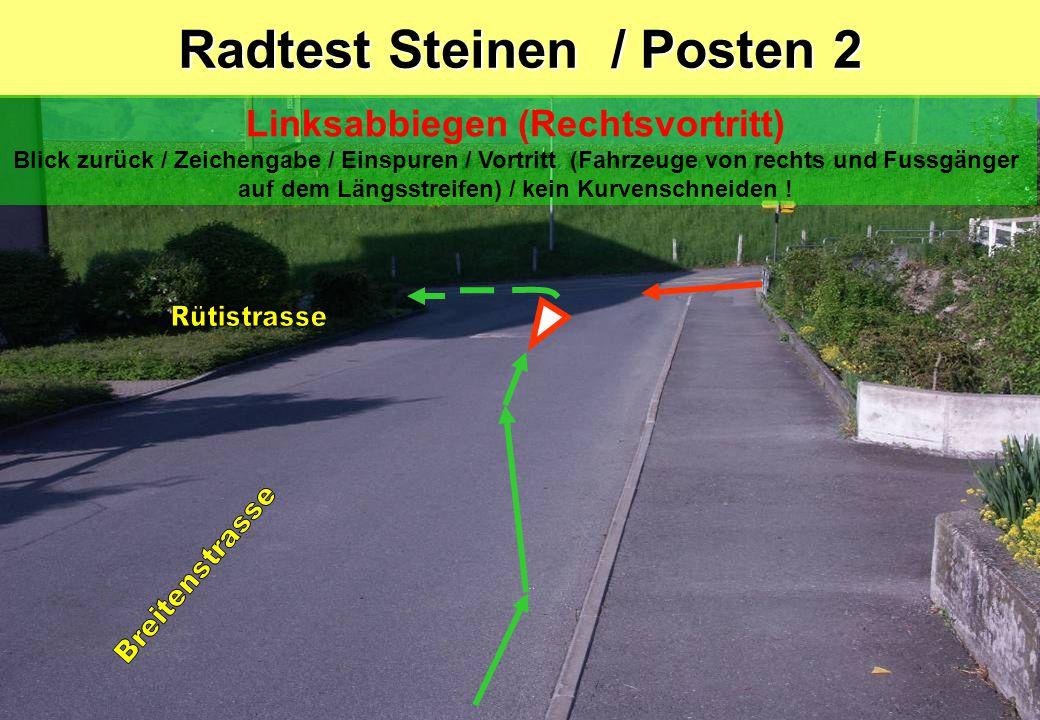 Radtest Steinen / Posten 2 Linksabbiegen (Rechtsvortritt) Blick zurück / Zeichengabe / Einspuren / Vortritt (Fahrzeuge von rechts und Fussgänger auf dem Längsstreifen) / kein Kurvenschneiden !