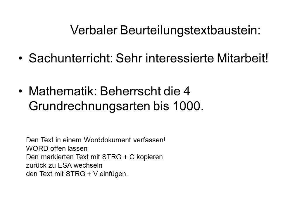 Verbaler Beurteilungstextbaustein: Sachunterricht: Sehr interessierte Mitarbeit.