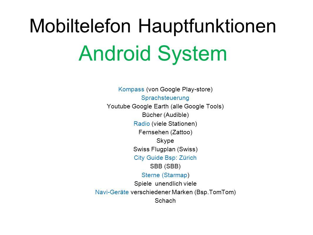 Kompass (von Google Play-store) Sprachsteuerung Youtube Google Earth (alle Google Tools) Bücher (Audible) Radio (viele Stationen) Fernsehen (Zattoo) S