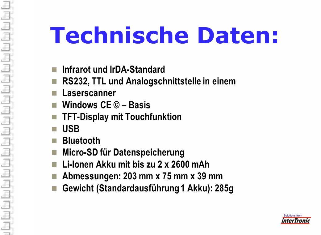 Technische Daten: Infrarot und IrDA-Standard RS232, TTL und Analogschnittstelle in einem Laserscanner Windows CE © – Basis TFT-Display mit Touchfunkti