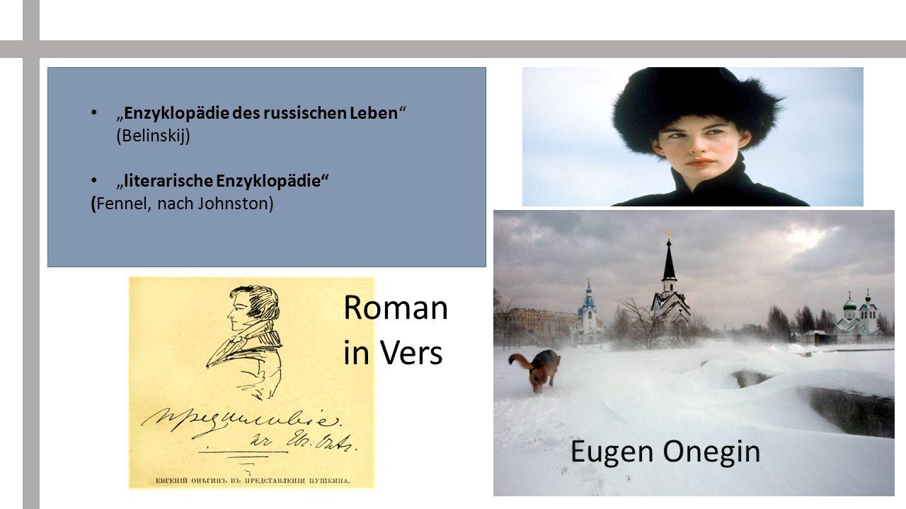 """Eugen Onegin """"Enzyklopädie des russischen Leben (Belinskij) """"literarische Enzyklopädie (Fennel, nach Johnston) Roman in Vers"""