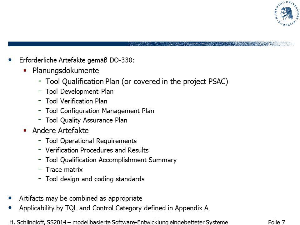 Folie 7 H. Schlingloff, SS2014 – modellbasierte Software-Entwicklung eingebetteter Systeme Erforderliche Artefakte gemäß DO-330:  Planungsdokumente -