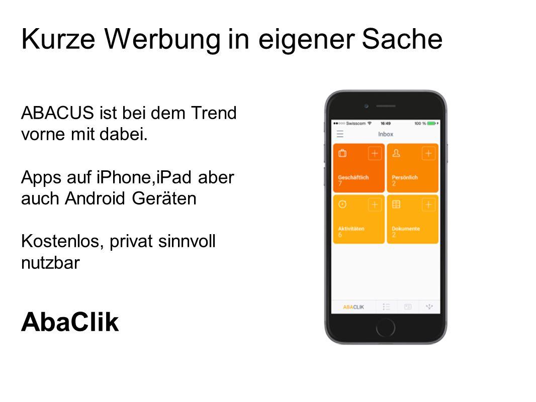 Kurze Werbung in eigener Sache ABACUS ist bei dem Trend vorne mit dabei. Apps auf iPhone,iPad aber auch Android Geräten Kostenlos, privat sinnvoll nut