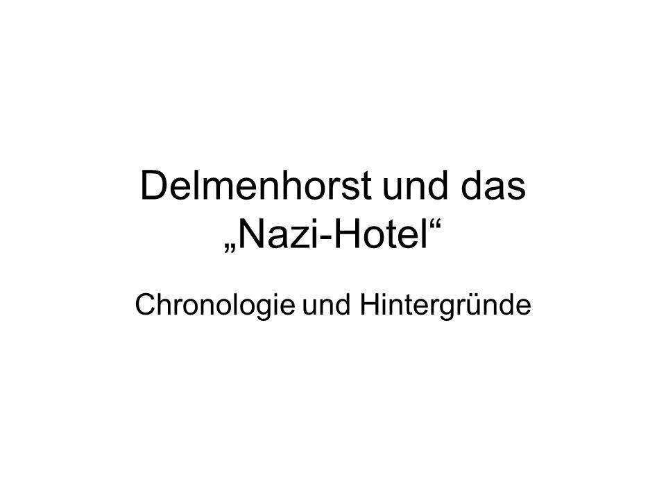 """Delmenhorst und das """"Nazi-Hotel"""" Chronologie und Hintergründe"""