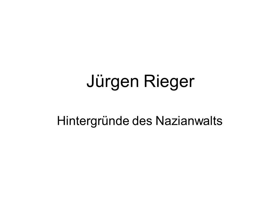 Jürgen Rieger Hintergründe des Nazianwalts