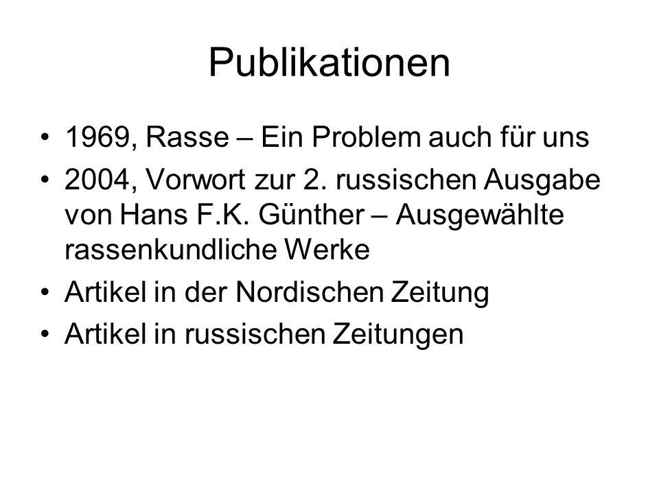 Publikationen 1969, Rasse – Ein Problem auch für uns 2004, Vorwort zur 2. russischen Ausgabe von Hans F.K. Günther – Ausgewählte rassenkundliche Werke