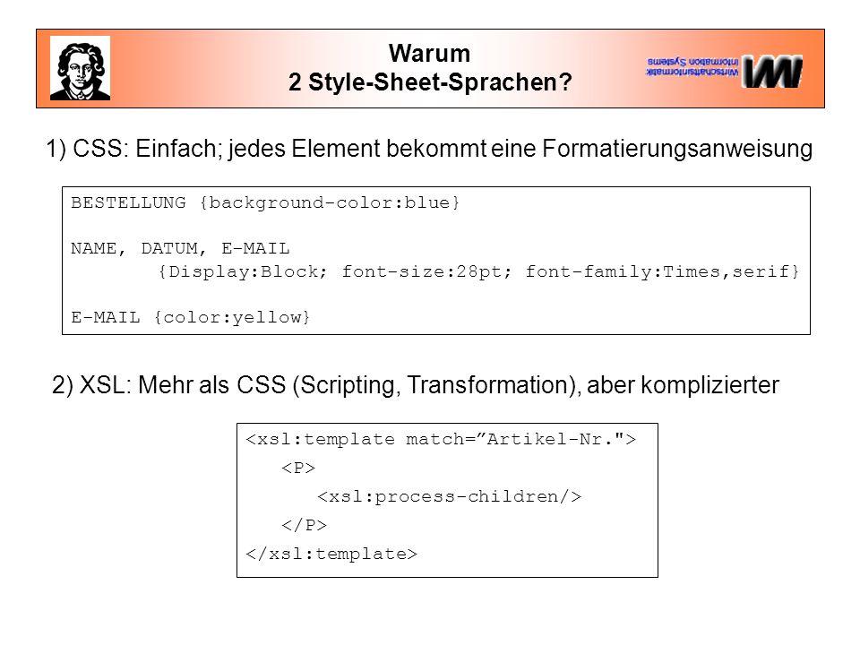 Warum 2 Style-Sheet-Sprachen.