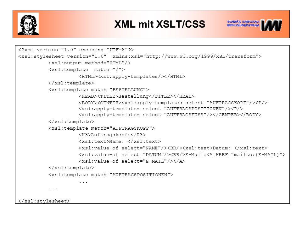 XML mit XSLT/CSS Bestellung Auftragskopf: Name: Datum: E-Mail:...