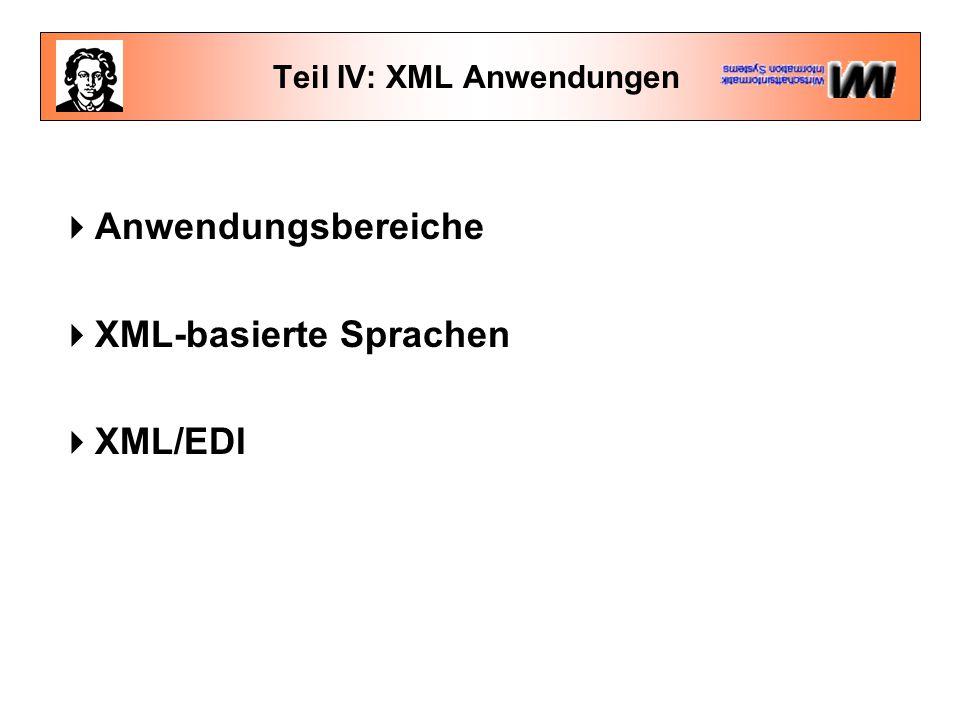 Teil IV: XML Anwendungen  Anwendungsbereiche  XML-basierte Sprachen  XML/EDI