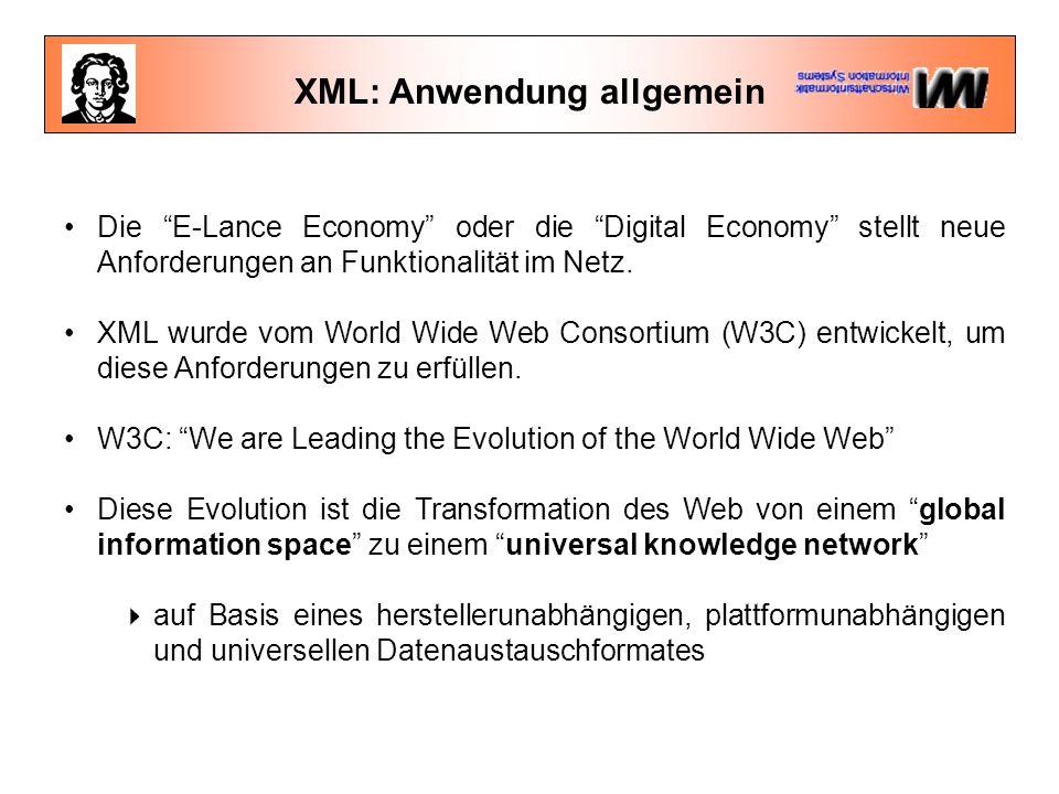 XML: Anwendung allgemein Die E-Lance Economy oder die Digital Economy stellt neue Anforderungen an Funktionalität im Netz.