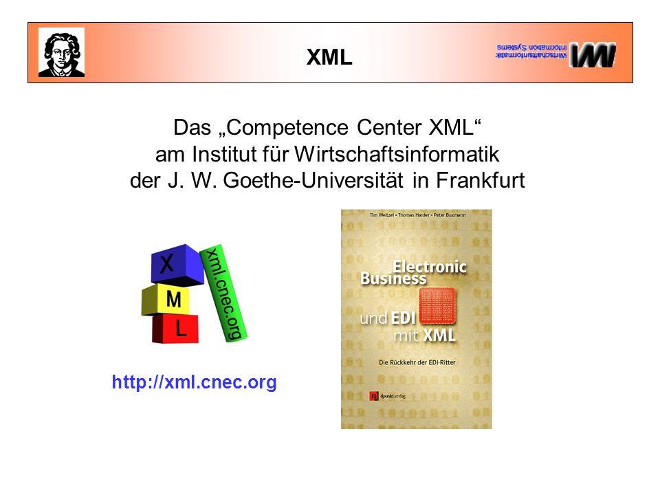 """XML http://xml.cnec.org Das """"Competence Center XML am Institut für Wirtschaftsinformatik der J."""