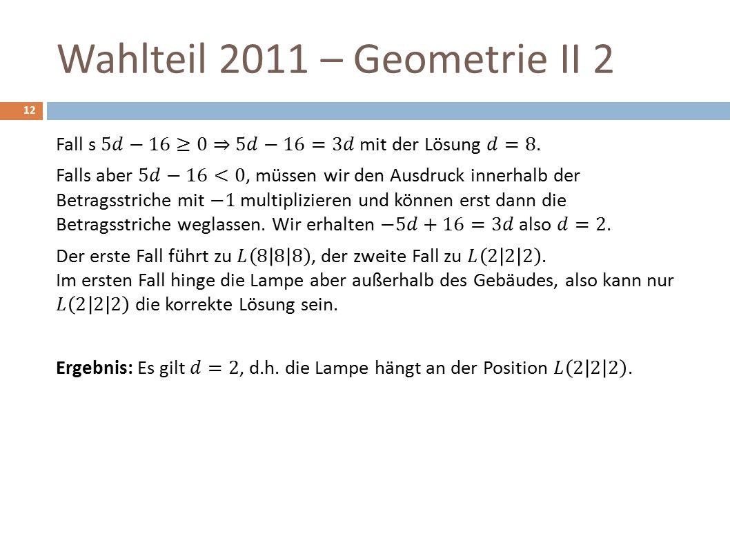 Wahlteil 2011 – Geometrie II 2 12