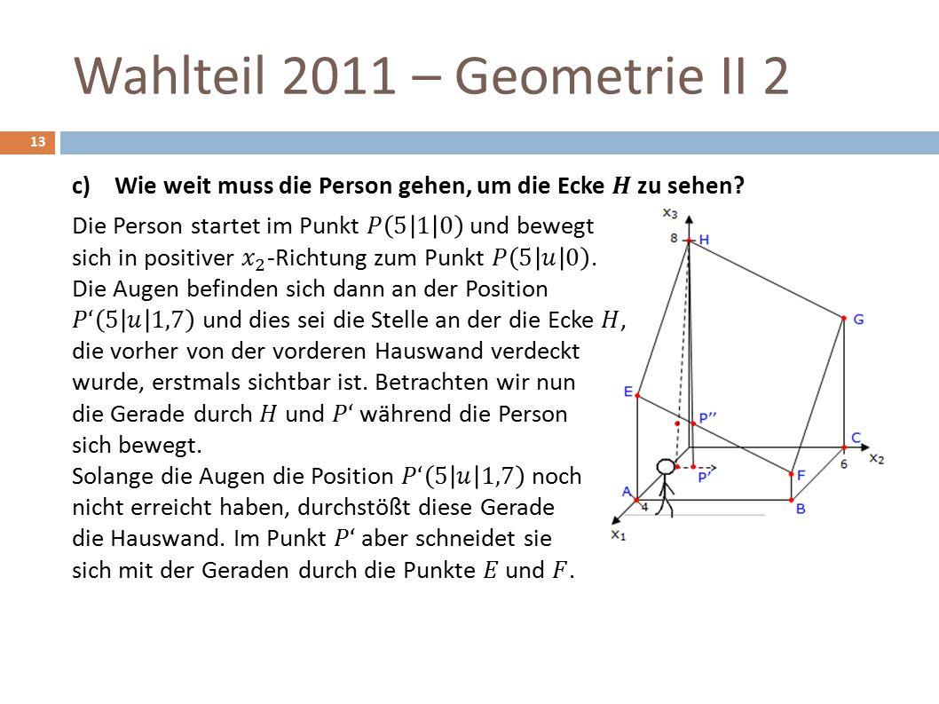 Wahlteil 2011 – Geometrie II 2 13
