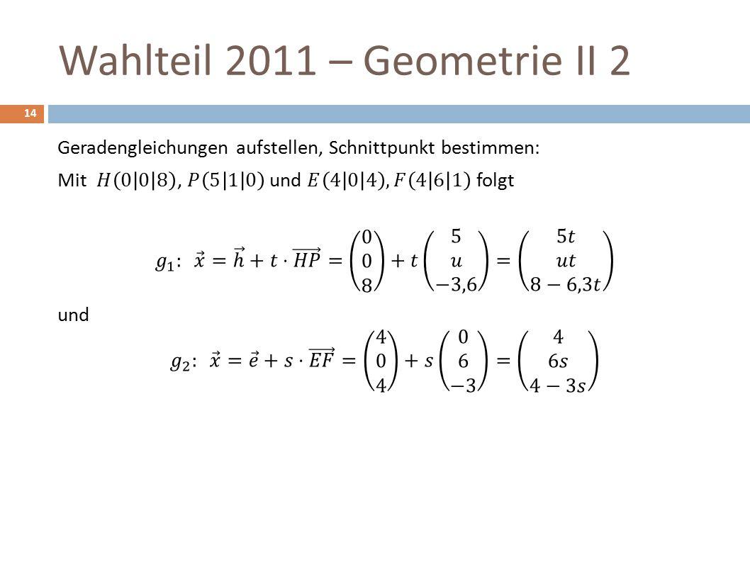 Wahlteil 2011 – Geometrie II 2 14