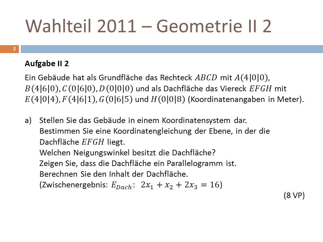 Wahlteil 2011 – Geometrie II 2 2
