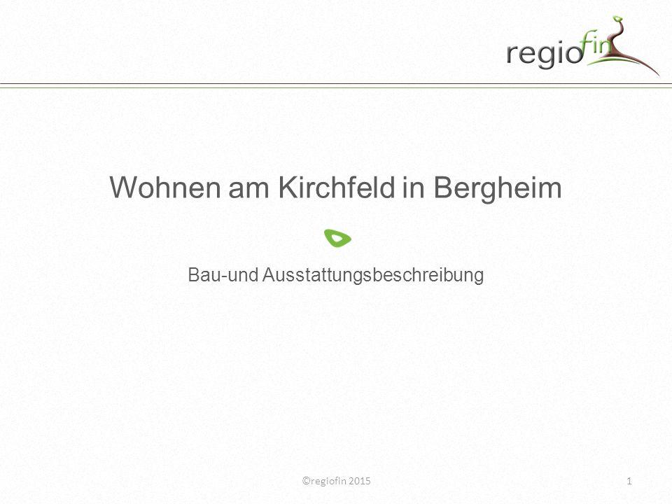 Wohnen am Kirchfeld in Bergheim Bau-und Ausstattungsbeschreibung ©regiofin 20151