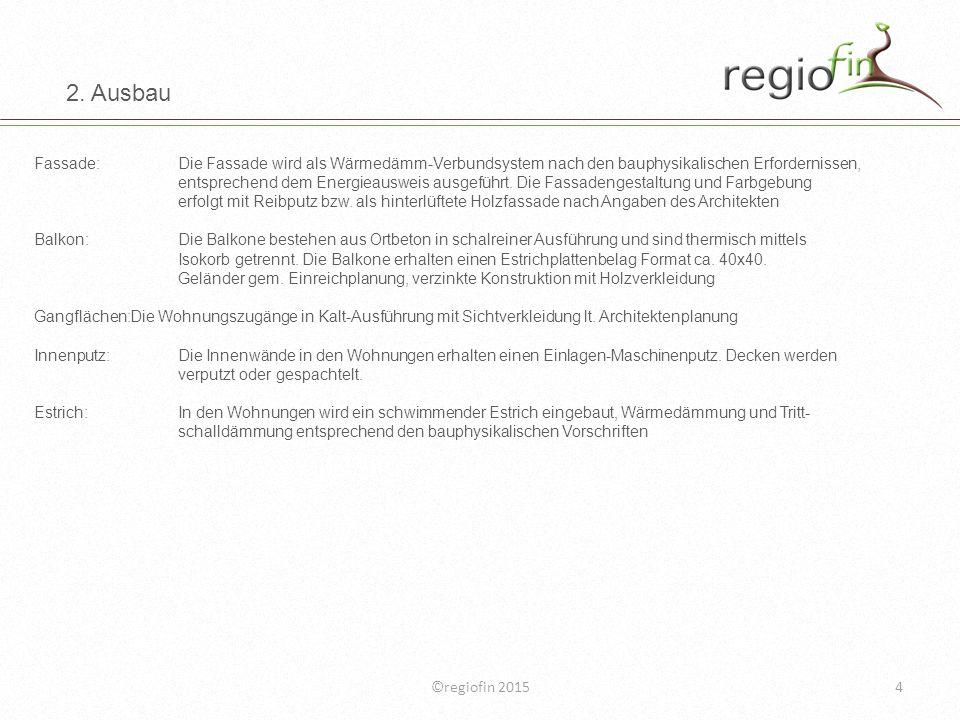 ©regiofin 20155 2.Ausbau Fenster und Fenstertüren:Die Wohnungen erhalten Kunststofffenster.
