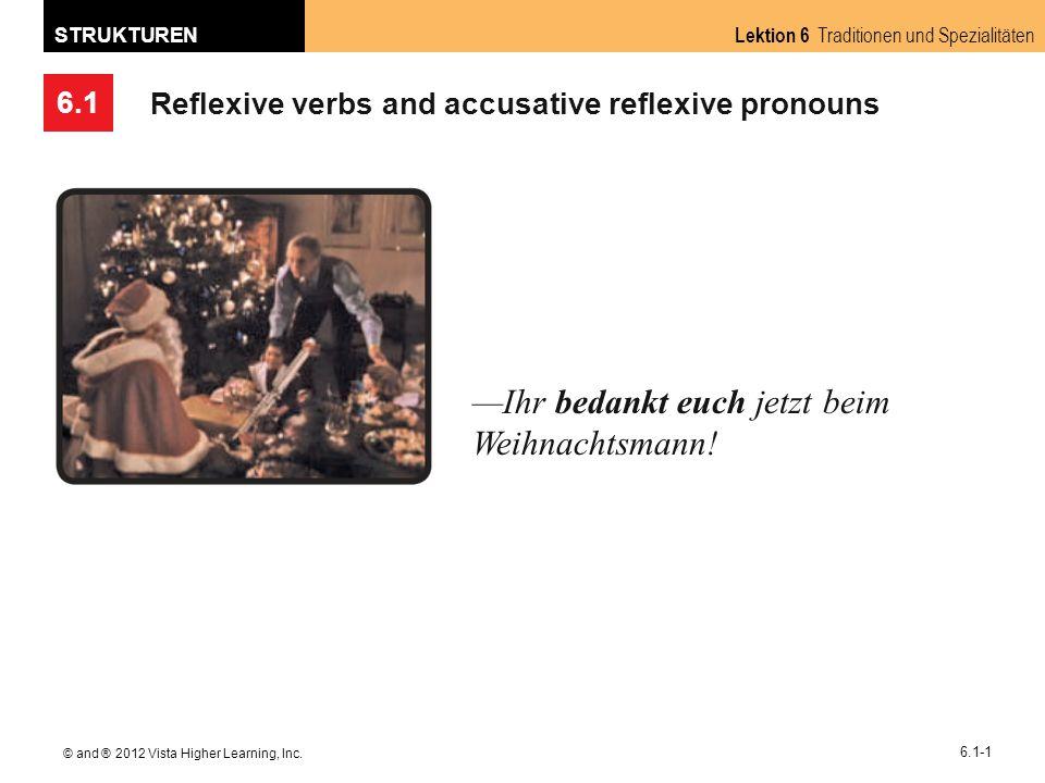 6.1 Lektion 6 Traditionen und Spezialitäten STRUKTUREN © and ® 2012 Vista Higher Learning, Inc.