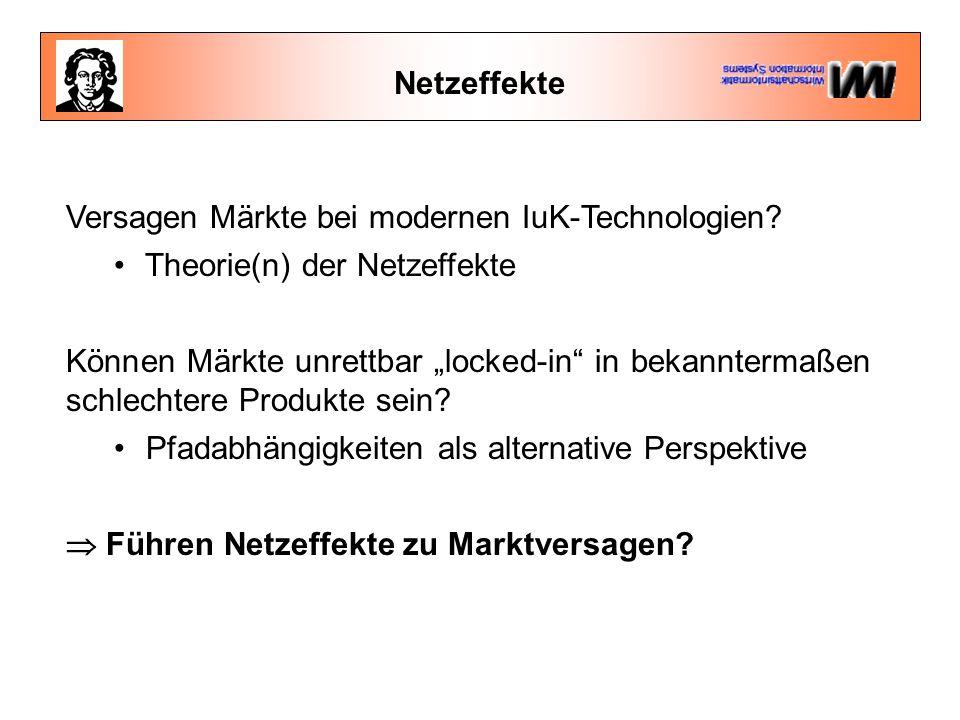 Netzeffekte Versagen Märkte bei modernen IuK-Technologien.